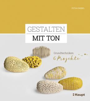 Gestalten mit Ton, Keramikbuch Grundtechnicken